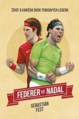 Sebastian Fest: Federer vs. Nadal: Život a kariéra dvou tenisových legend. Klikněte pro více informací.