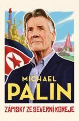Michael Palin: Zápisky ze Severní Koreje. Klikněte pro více informací.