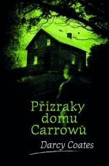 Darcy Coates: Přízraky domu Carrowů. Klikněte pro více informací.