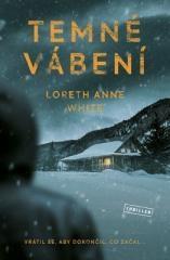 Loreth Anne White: Temné vábení. Klikněte pro více informací.