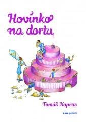 Tomáš Kapras: Hovínko na dortu. Klikněte pro více informací.