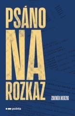 Zdeněk Herzig: Psáno na rozkaz. Klikněte pro více informací.