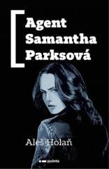 Aleš Holaň: Agent Samantha Parksová. Klikněte pro více informací.