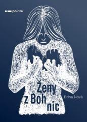 Edna Nová: Ženy z Bohnic. Klikněte pro více informací.