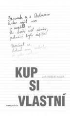 Jan Rosenthaler: Kup si vlastní. Klikněte pro více informací.