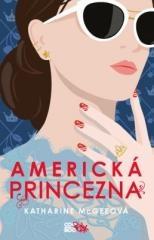 Katharine McGeeová: Americká princezna. Klikněte pro více informací.