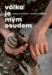 Lenka Klicperová, Markéta Kutilová: Válka je mým osudem. Klikněte pro více informací.