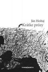 Ján Hoštaj: Krátke prózy. Klikněte pro více informací.