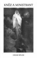 Oscar Wilde: Kněz a ministrant. Klikněte pro více informací.