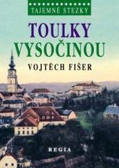 Vojtěch Fišer: Toulky Vysočinou. Klikněte pro více informací.