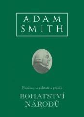 Adam Smith: Bohatství národů (Pojednání o podstatě a původu bohatství národů). Klikněte pro více informací.