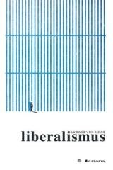 Ludwig von Mises: Liberalismus. Klikněte pro více informací.