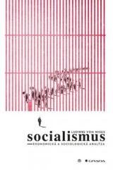 Ludwig von Mises: Socialismus. Klikněte pro více informací.