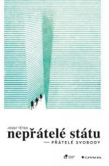 Josef Tětek: Nepřátelé státu – přátelé svobody. Klikněte pro více informací.