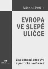 Michal Petřík: Evropa ve slepé uličce. Klikněte pro více informací.