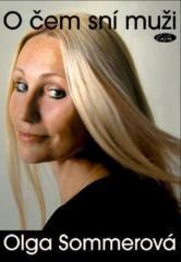Olga Sommerová: O čem sní muži. Klikněte pro více informací.