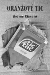 Božena Klímová: Oranžový tic. Klikněte pro více informací.