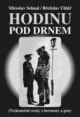 Miroslav Sehnal, Břetislav Uhlář: Hodinu pod drnem. Klikněte pro více informací.