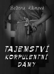 Božena Klímová: Tajemství korpulentní dámy. Klikněte pro více informací.
