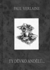 Paul Verlaine: Ty děvko andělů. Klikněte pro více informací.