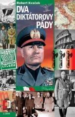 Robert Kvaček: Dva diktátorovy pády. Klikněte pro více informací.