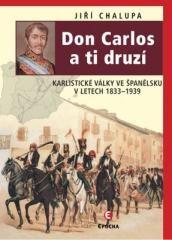 Jiří Chalupa: Don Carlos a ti druzí. Klikněte pro více informací.