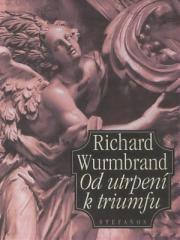Richard Wurmbrand: Od utrpení k triumfu. Klikněte pro více informací.