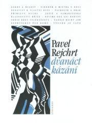 Pavel Rejchrt: Dvanáct kázání. Klikněte pro více informací.