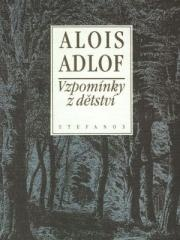 Alois Adlof: Vzpomínky z dětství. Klikněte pro více informací.