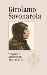 Théophile Geisendorf-Des Gouttes: Girolamo Savonarola. Klikněte pro více informací.