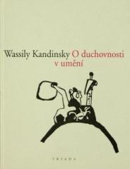 Wassily Kandinsky: O duchovnosti v umění. Klikněte pro více informací.