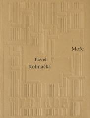 Pavel Kolmačka: Moře. Klikněte pro více informací.