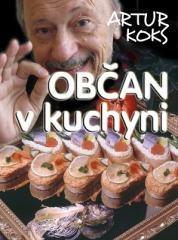 Artur Koks: Občan v kuchyni. Klikněte pro více informací.