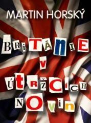 Martin Horský: Británie v útržcích novin. Klikněte pro více informací.
