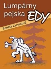 Renáta Laryszová: Lumpárny pejska Edy. Klikněte pro více informací.