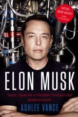 Ashlee Vance: Elon Musk. Klikněte pro více informací.