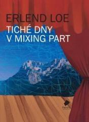 Erlend Loe: Tiché dny v Mixing Part. Klikněte pro více informací.