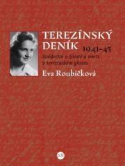 Eva Roubíčková: Terezínský deník 1941–45. Klikněte pro více informací.