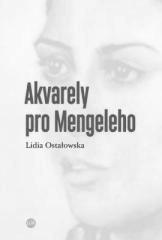 Lidia Ostałowska: Akvarely pro Mengeleho. Klikněte pro více informací.