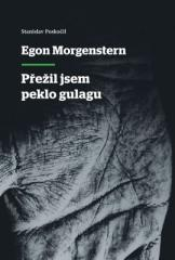 Stanislav Poskočil: Egon Morgenstern - Přežil jsem peklo gulagu. Klikněte pro více informací.