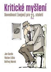 Jan Gazda, Václav Liška, Bořivoj Marek: Kritické myšlení. Klikněte pro více informací.