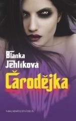 Blanka Jehlíková: Čarodějka. Klikněte pro více informací.