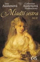 Jane Austenová, Catherine Austenová Hucková: Mladší sestra - díl II.. Klikněte pro více informací.