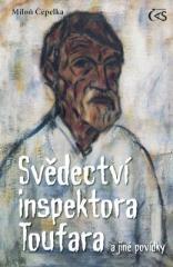 Miloň Čepelka: Svědectví inspektora Toufara. Klikněte pro více informací.