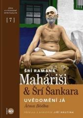 Ramana Maháriši, Šankara Šrí: Uvědomění Já Átma Bódha. Klikněte pro více informací.