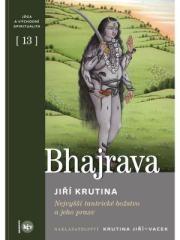 Jiří Krutina: Bhajrava. Klikněte pro více informací.