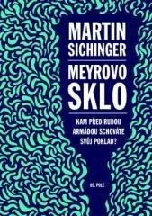 Martin Sichinger: Meyrovo sklo. Klikněte pro více informací.
