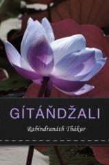 Rabíndranáth Thákur: Gítáňdžali. Klikněte pro více informací.