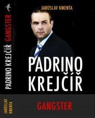 Jaroslav Kmenta: Padrino Krejčíř– Gangster. Klikněte pro více informací.