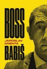 Jaroslav Kmenta: Boss Babiš. Klikněte pro více informací.